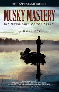 Musky Mastery: The Techniques of Top Guides, is now available in a 25th anniversary edition.